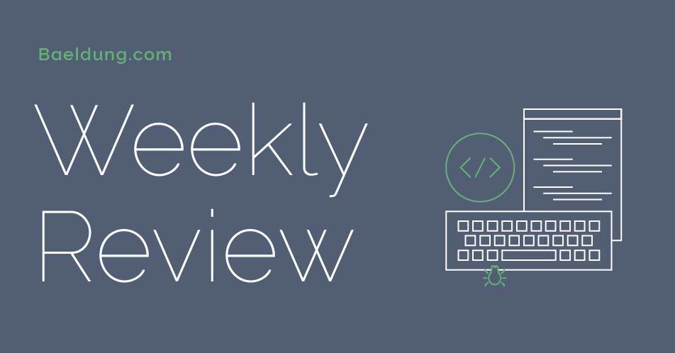 Java Web Weekly, Issue 143 | Baeldung